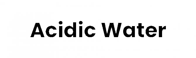 Acidic Water text